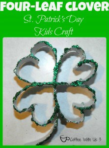 Four-Leaf Clover - St. Patrick's Day Kids Craft by Coffee With Us 3- Includes story of St. Patrick