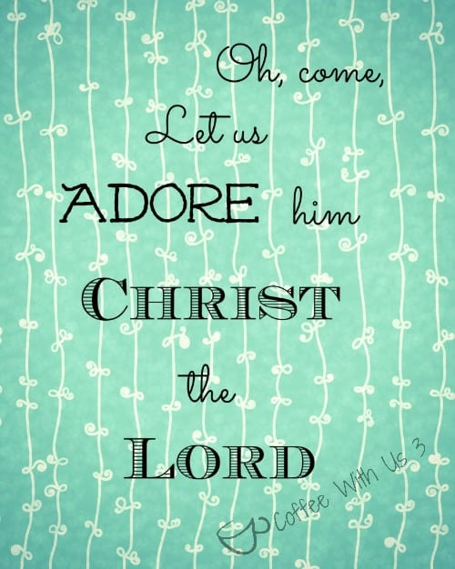 Come Let Us Adore Him Printable