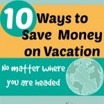 10 Ways to Save Money on Vacation