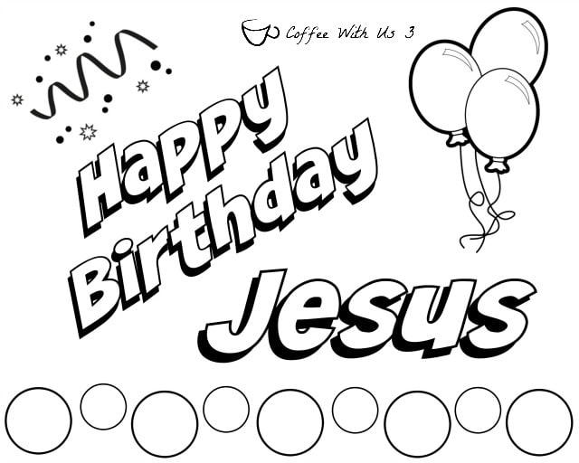 Happy Birthday Jesus Coloring Page Place Mats Coffee With Us 3