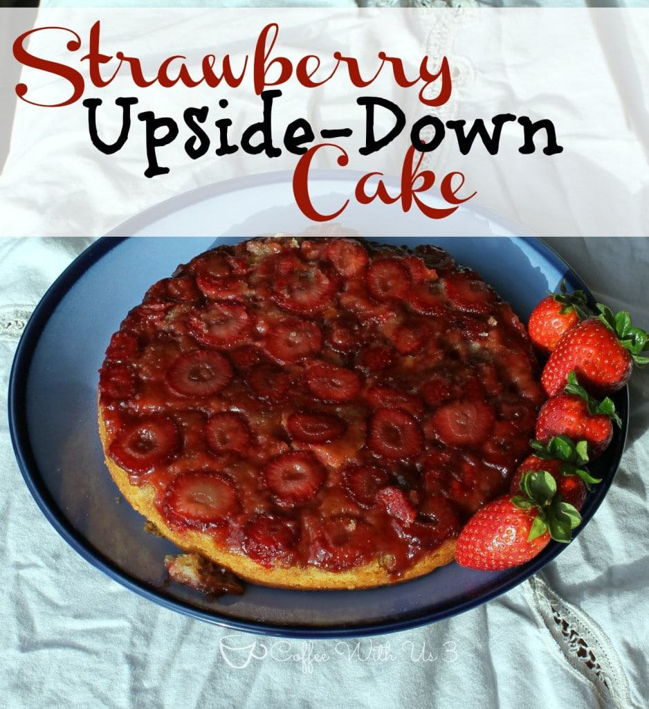 Made from scratch Strawberry Upside-Down Cake from Coffee With Us 3