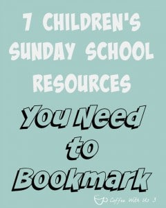 If you're a Sunday School Teacher or Children's Ministry worker you need to bookmark these 7 Great Children's Ministry Resources for Sunday School or other children's programs.