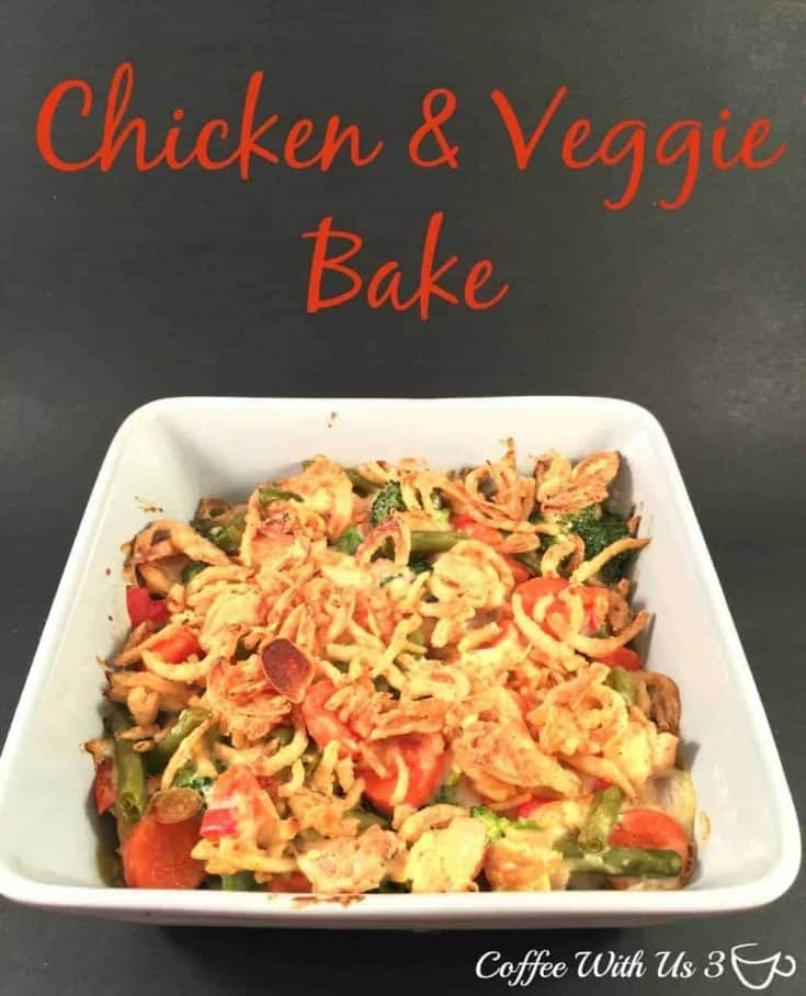 Chicken & Veggie Bake