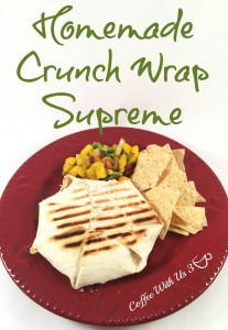Homemade Crunch Wrap Supreme - Coffee With Us 3