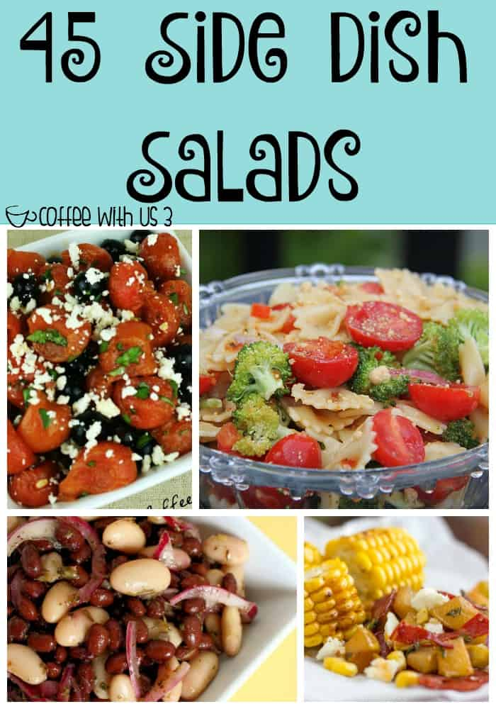 45 Side Dish Salads | Looking for the perfect side dish for a potluck, bbq or family dinner? These amazing salads are it! Click the link to check them out