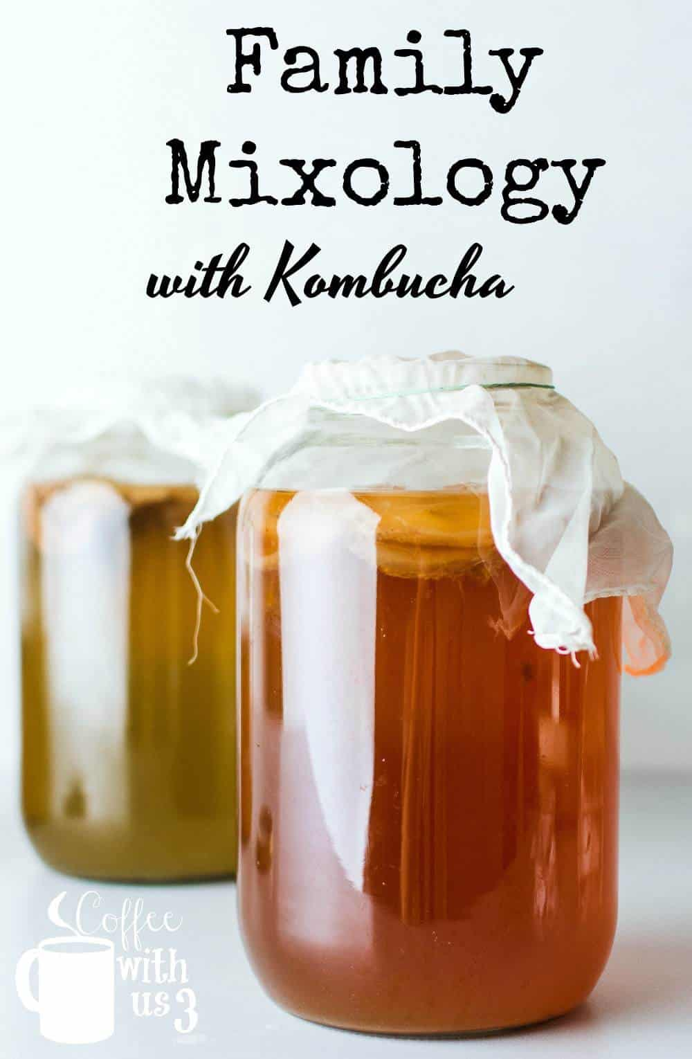 Family Mixology with Kombucha can be a fun way to connect with each other!