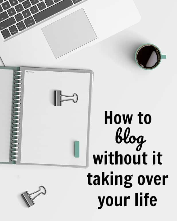 If you're a new blogger, or even a seasoned one, you'll want to check out these 7 tips to blog without it taking over your life.