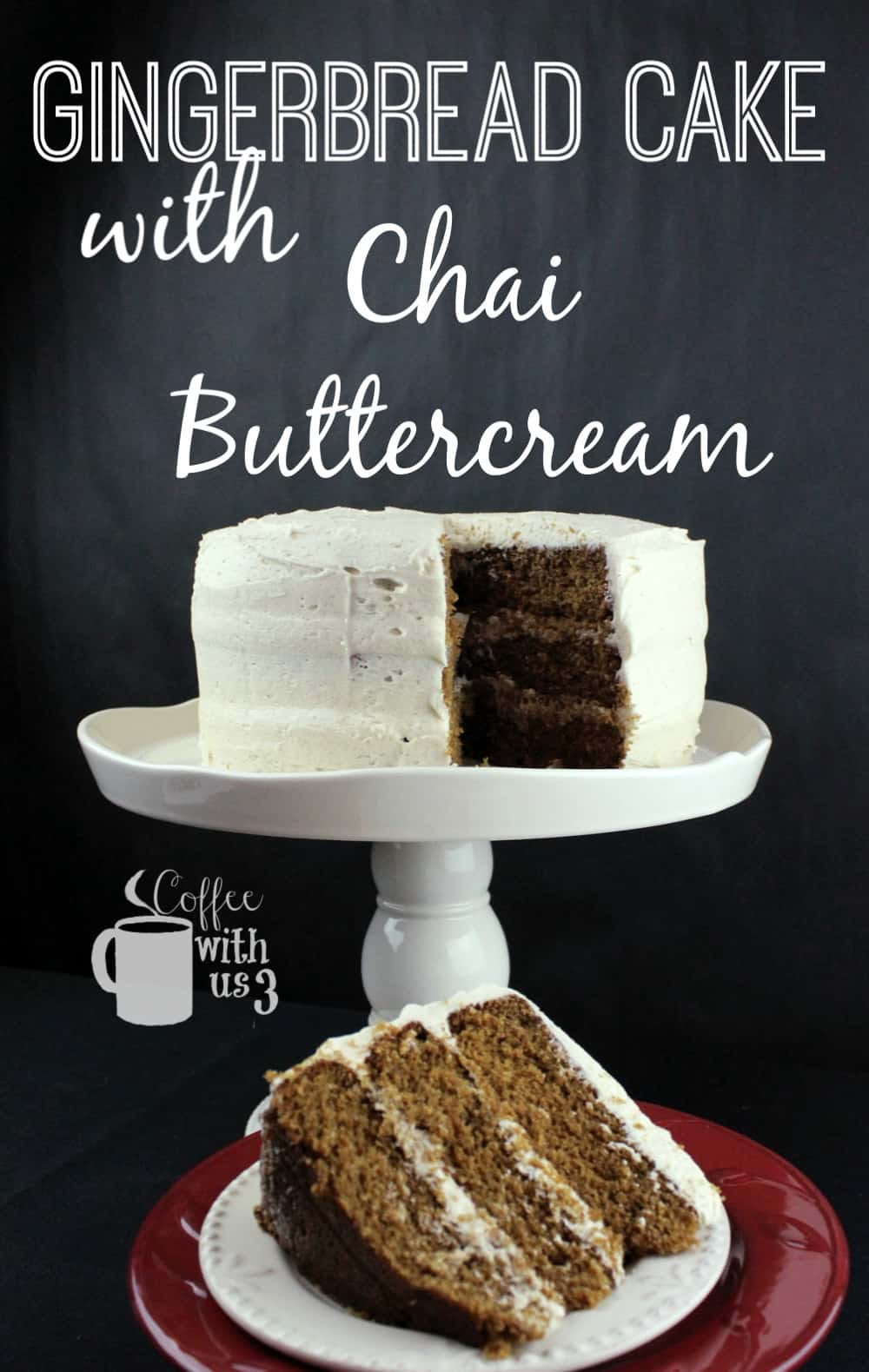 Gingerbread cake with Chai buttercream on cake stand with a slice cut and set in front.
